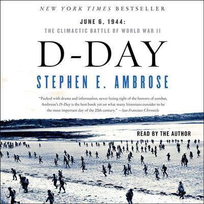 D-Day: June 6, 1944 -- The Climactic Battle of WWII Audiobook, by
