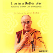 Live in a Better Way: Reflections on Truth, Love and Happiness Audiobook, by The Dalai Lama