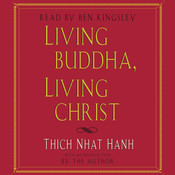 Living Buddha, Living Christ, by Thich Nhat Hanh