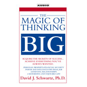 The Magic of Thinking Big, by David Schwartz