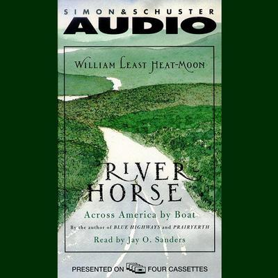 River Horse: A Voyage Across America Audiobook, by William Least Heat-Moon
