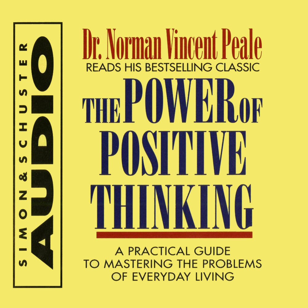 Printable The Power Of Positive Thinking: A Practical Guide to Mastering the Problems of Everyday Living Audiobook Cover Art