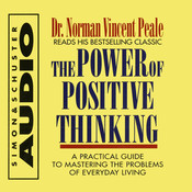 The Power Of Positive Thinking: A Practical Guide to Mastering the Problems of Everyday Living Audiobook, by Norman Vincent Peale
