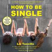 How to Be Single: A Novel Audiobook, by Liz Tuccillo