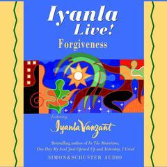 Iyanla Live! Forgiveness Audiobook, by Iyanla Vanzant