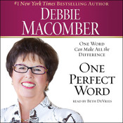 One Perfect Word: One Word Can Make All the Difference, by Debbie Macomber