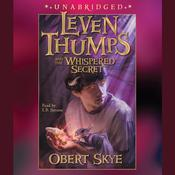 Leven Thumps and the Whispered Secret Audiobook, by Obert Skye