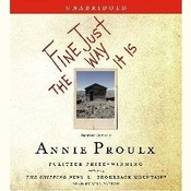 Fine Just The Way It Is, by Annie Proulx