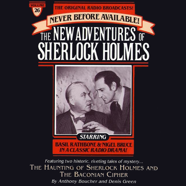 Printable The Haunting of Sherlock Holmes and Baconian Cipher: The New Adventures of Sherlock Holmes, Episode 26 Audiobook Cover Art