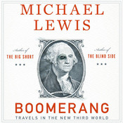 Boomerang: Travels in the New Third World Audiobook, by Michael Lewis