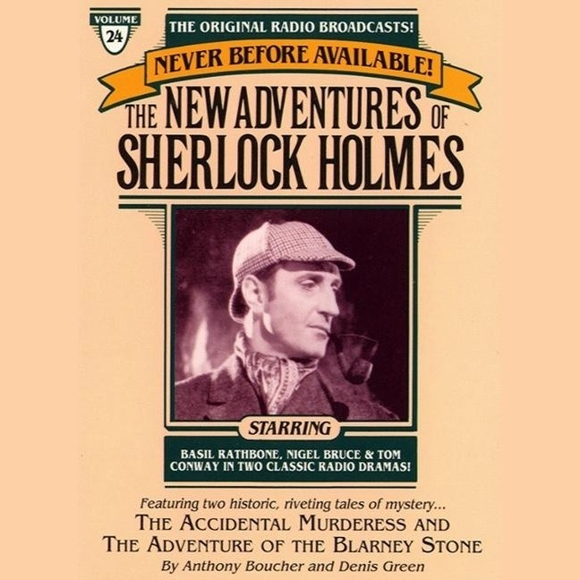 Printable The Adventure of the Blarney Stone and The Accidental Murderess: The New Adventures of Sherlock Holmes, Episode #24 Audiobook Cover Art