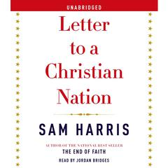 Letter to a Christian Nation Audiobook, by Sam Harris