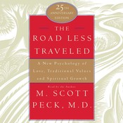 The Road Less Traveled: A New Psychology of Love, Traditional Values, and Spritual Growth Audiobook, by M. Scott Peck
