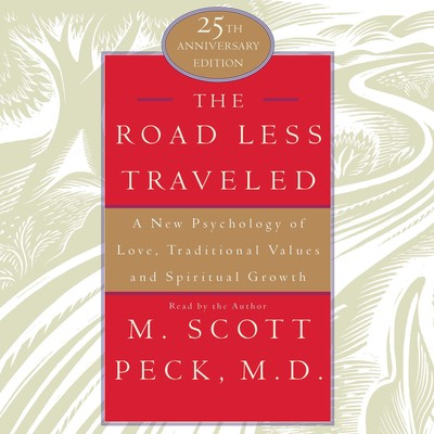 The Road Less Traveled: A New Psychology of Love, Traditional Values, and Spritual Growth Audiobook, by
