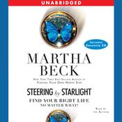 Steering by Starlight: Find Your Right Life, No Matter What Audiobook, by Martha Beck