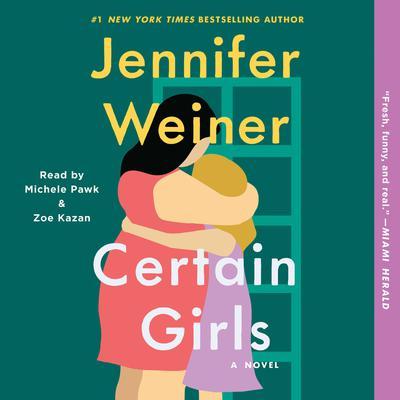 Certain Girls: A Novel Audiobook, by Jennifer Weiner