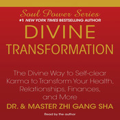 Divine Transformation: The Divine Way to Self-clear Karma to Transform Your Health, Relationships, Finances, and More, by Dr. Zhi Gang Sha