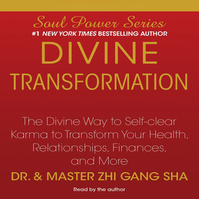 Divine Transformation: The Divine Way to Self-clear Karma to Transform Your Health, Relationships, Finances, and More Audiobook, by Dr. Zhi Gang Sha