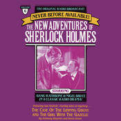 The Case of the Limping Ghost and The Girl with the Gazelle: The New Adventures of Sherlock Holmes, Episode 6, by Anthony Boucher, Denis Green