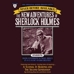 A Scandal in Bohemia and The Second Generation: The New Adventures of Sherlock Holmes, Episode 9 Audiobook, by Anthony Boucher, Denis Green