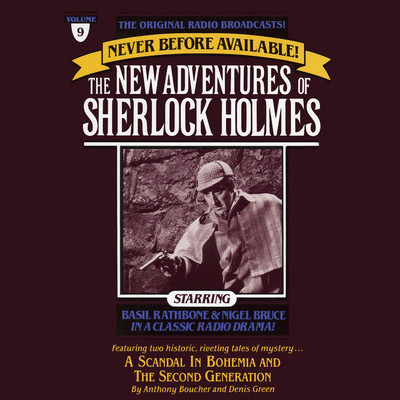 A Scandal in Bohemia and The Second Generation: The New Adventures of Sherlock Holmes, Episode 9 Audiobook, by Anthony Boucher