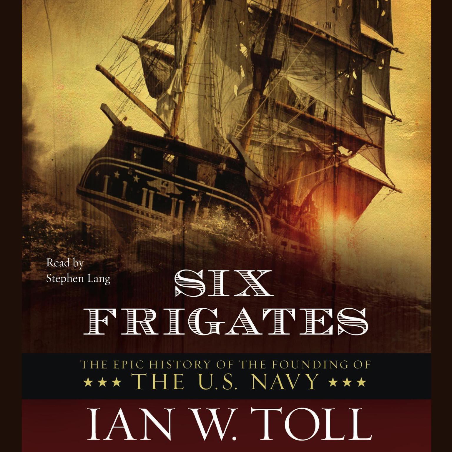 Printable Six Frigates: The Epic History of the Founding of the U.S. Navy Audiobook Cover Art