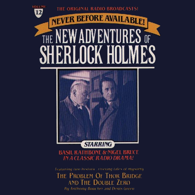 Printable The Problem of Thor Bridge and The Double Zero: The New Adventures of Sherlock Holmes, Episode 12 Audiobook Cover Art