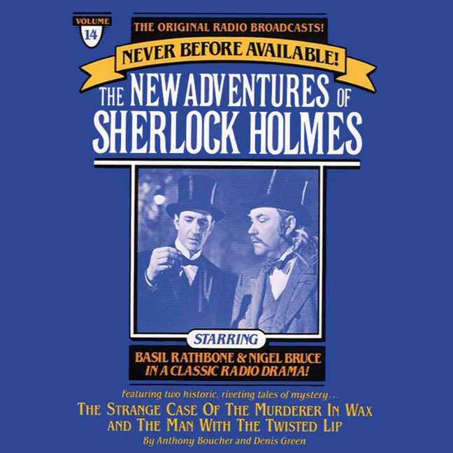 Printable The Strange Case of the Murderer in Wax and The Man with the Twisted Lip: The New Adventures of Sherlock Holmes, Episode 14 Audiobook Cover Art