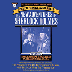 The Strange Case of the Murderer in Wax and The Man with the Twisted Lip: The New Adventures of Sherlock Holmes, Episode 14 Audiobook, by Anthony Boucher, Denis Green