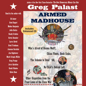 Armed Madhouse: Whos Afraid of Osama Wolf? China Floats, Bush Sinks, The Scheme to Steal 08, No Childs Behind Left, and Other Dispatches from the Front Lines of th, by Amy E. Goodman, Brad Friedman, Brod Bagert, Greg Palast, Greg Proops, Janeane Garofalo, Jello Biafra, Jim Hightower, Kevin Danaher, Larry David, Mark Crispin Miller, Medea Benjamin, Randi Rhodes, Randy Credico, Shiva Rose
