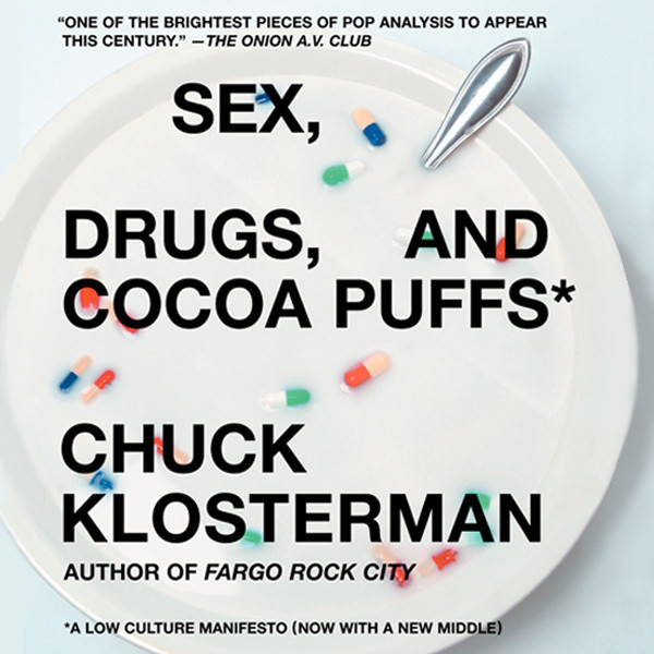 Printable Sex, Drugs, and Cocoa Puffs: A Low Culture Manifesto Audiobook Cover Art
