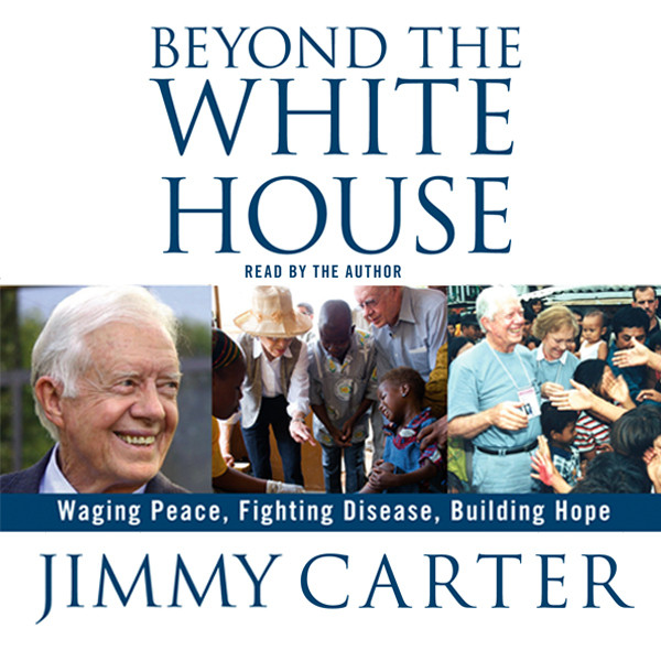 Printable Beyond the White House: Waging Peace, Fighting Disease, Building Hope Audiobook Cover Art