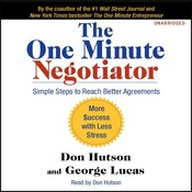 The One Minute Negotiator: Simple Steps to Reach Better Agreements Audiobook, by Don Hutson