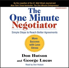 The One Minute Negotiator: Simple Steps to Reach Better Agreements Audiobook, by
