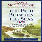 Path Between the Seas: The Creation of the Panama Canal, 1870–1914, by David McCullough