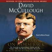 Mornings on Horseback: The Story of an Extraordinary Family, a Vanished Way of Life, and the Unique Child Who Became Theodore Roosevelt Audiobook, by David McCullough
