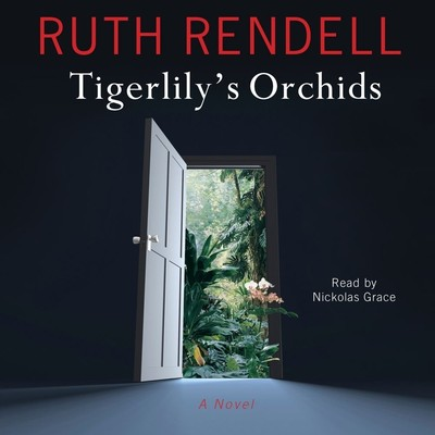 Tigerlily's Orchids: A Novel Audiobook, by Ruth Rendell