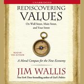 Rediscovering Values: On Wall Street, Main Street, And Your Street, by Jim Wallis