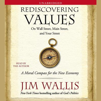 Rediscovering Values: On Wall Street, Main Street, And Your Street Audiobook, by Jim Wallis