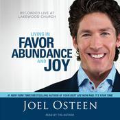 Living in Favor, Abundance and Joy, by Joel Osteen