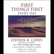 First Things First Every Day: Because Where You're Headed is More Important Than How Fast You're Going, by Stephen R. Covey, A. Roger Merrill, Rebecca R. Merrill