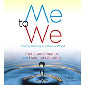 Me to We: Finding Meaning in a Material World Audiobook, by Craig Kielburger, Marc Kielburger