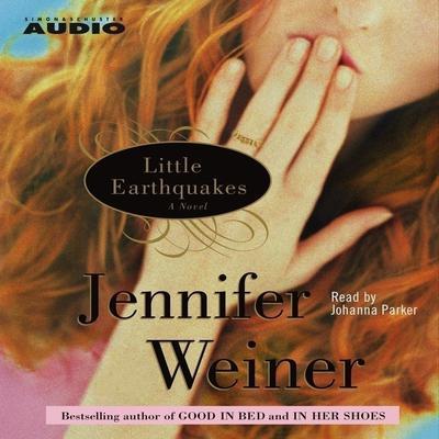 Little Earthquakes: A Novel Audiobook, by Jennifer Weiner