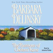 The Passions of Chelsea Kane Audiobook, by Barbara Delinsky