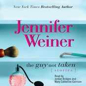 Guy Not Taken: Stories Audiobook, by Jennifer Weiner