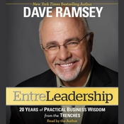 EntreLeadership: 20 Years of Practical Business Wisdom from the Trenches, by Dave Ramsey