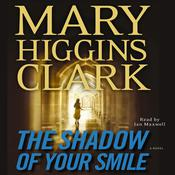 The Shadow of Your Smile Audiobook, by Mary Higgins Clark