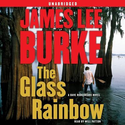 The Glass Rainbow: A Dave Robicheaux Novel Audiobook, by James Lee Burke
