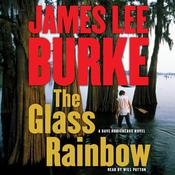 The Glass Rainbow: A Dave Robicheaux Novel, by James Lee Burke