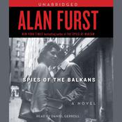 Spies of the Balkans, by Alan Furst